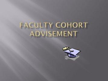 Faculty Cohort Advisement PPT