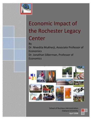 Economic Impact of the Rochester Legacy Center - Oakland ...