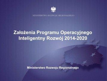 Założenia Programu Operacyjnego Inteligentny Rozwój 2014-2020