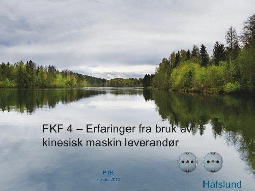FKF 4 — Erfaringer fra bruk av kinesisk maskin ... - Energi Norge