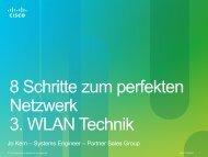 8 Schritte zum perfekten Netzwerk 3. WLAN Technik - Komm zu Cisco