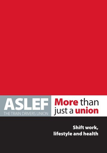 Shift work, Lifestyle and Health - Aslef