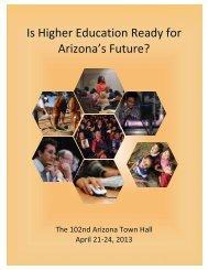 Is Higher Education Ready for Arizona=s Future? - Arizona Town Hall