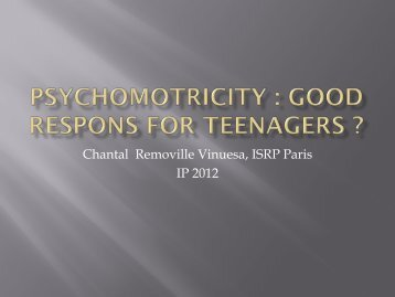 Psychomotricity : good respons for teenagers ?
