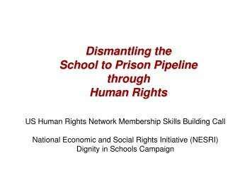 Dismantling the School to Prison Pipeline ... - Dignity In Schools