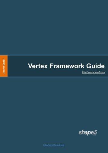 Vertex Framework Vertex Framework Guide