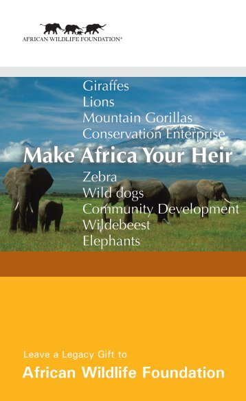 Make Africa Your Heir - African Wildlife Foundation