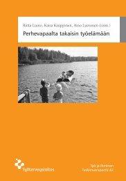 Perhevapaalta takaisin työelämään -tutkimusraportti - Työterveyslaitos