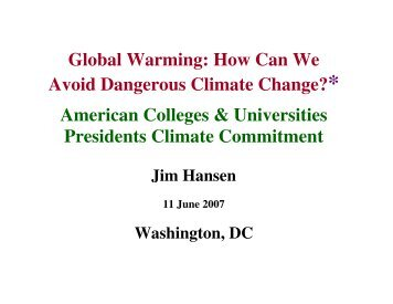 Slides from keynote address by Dr. James Hansen, NASA Goddard ...