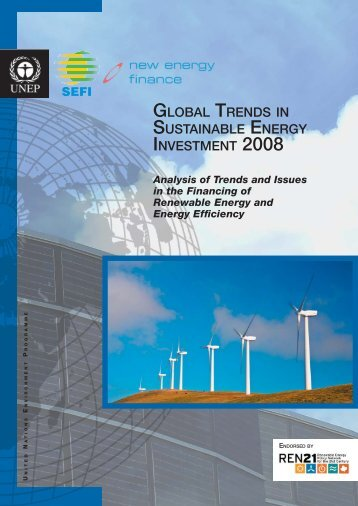 Global Trends in Sustainable Energy Investment 2008 - UNEP ...