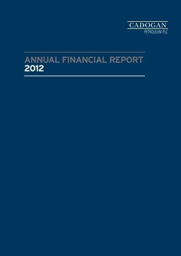ANNUAL FINANCIAL REPORT 2012 - Cadogan Petroleum plc