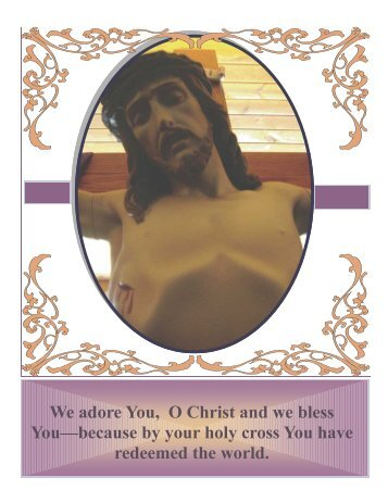 We adore You, O Christ and we bless You ... - St. Colette Church