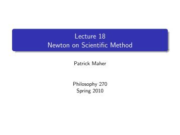 Lecture 18 Newton on Scientific Method - Patrick Maher