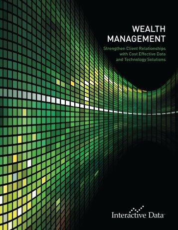 Wealth Management – Strengthen Client ... - Interactive Data