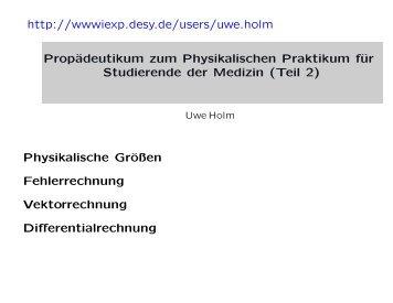 http://wwwiexp.desy.de/users/uwe.holm Propädeutikum zum ...
