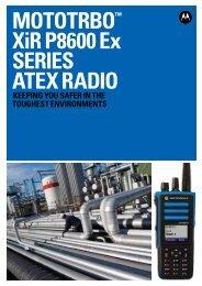 mototrbo™ Xir P8600 Ex SErIES AtEX rADIo - Motorola Solutions