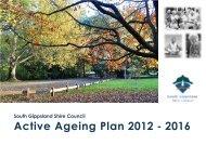 Active Ageing Plan 2012 - 2016 - South Gippsland Shire Council