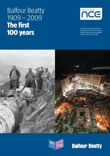Balfour Beatty 1909 - 2009 The first 100 years - Balfour Beatty plc