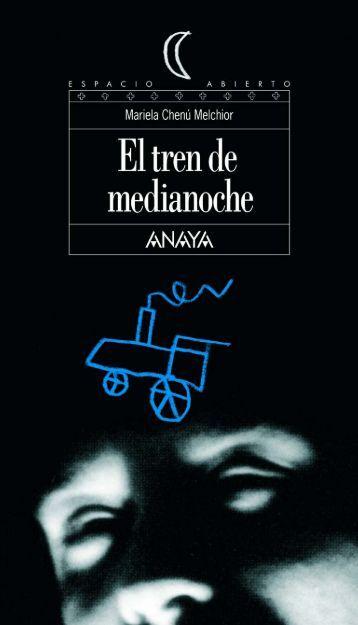 El tren de medianoche - Anaya Infantil y Juvenil