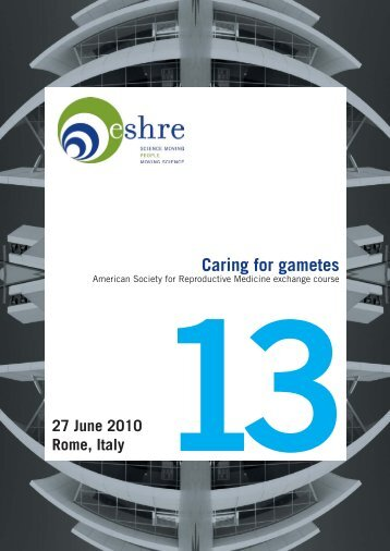 Caring for gametes - eshre