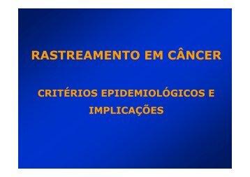 rastreamento em câncer critérios epidemiológicos e ... - Epi2008