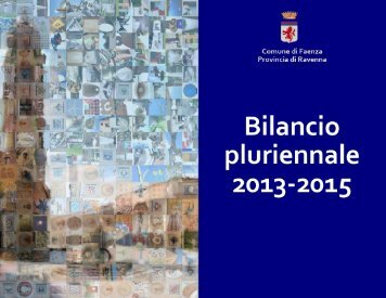 bilancio pluriennale 2013 - 2015 - Comune di Faenza