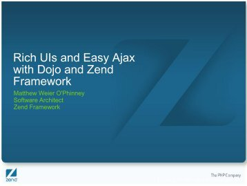 Rich Uis and Easy Ajax with Dojo and Zend Framework