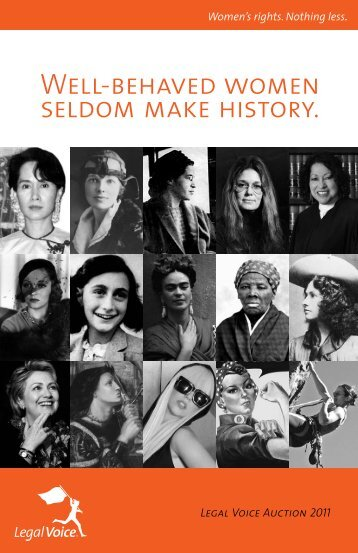 Well-behaved women seldom make history. - Legal Voice
