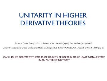 UNITARITY IN HIGHER DERIVATIVE THEORIES