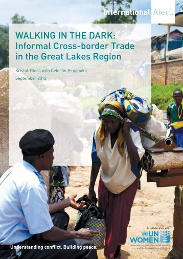 Walking in the Dark: informal Cross-border trade ... - International Alert