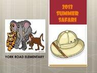 SUMMER SAFARI - York Road Elementary School