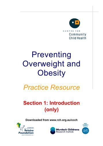 childhood obesity prevention and intervention The childhood obesity intervention cost-effectiveness study (choices) is working to help reverse the us obesity epidemic by identifying the most cost-effective childhood obesity interventions adults and children in the us consume more calories from foods and beverages than they are expending over .