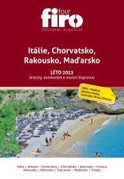 Itálie, Chorvatsko, Rakousko, Maďarsko LÉTO 2013 - FIRO-tour, a.s.