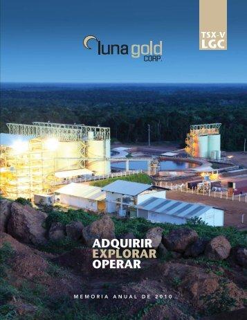 ADQUIRIR EXPLORAR OPERAR LGC - Luna Gold