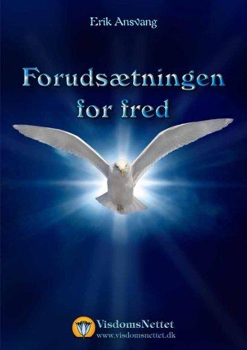 FORUDSÆTNINGEN FOR FRED - Erik Ansvang - Visdomsnettet
