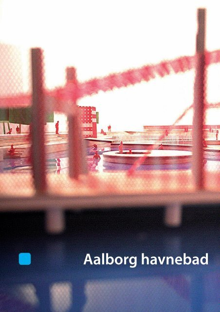 Aalborg Havnefront - havnebadkonkurrence - Aalborg Kommune