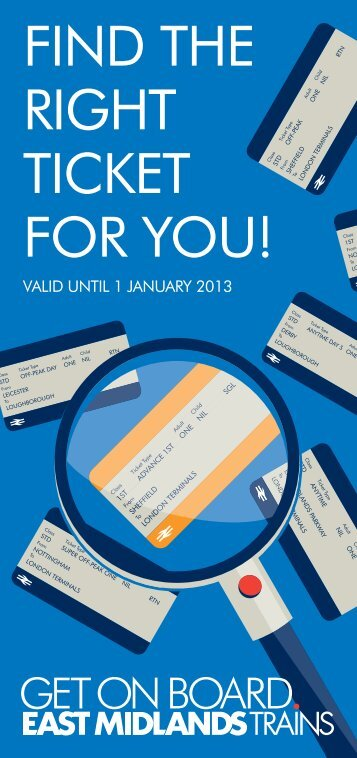 FIND THE RIGHT TICKET FOR YOU! - East Midlands Trains