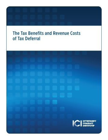 The Tax Benefits and Revenue Costs of Tax Deferral - Investment ...