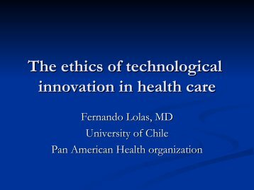 The ethics of technological innovation in health care