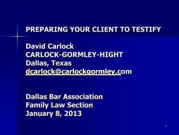 PREPARING YOUR CLIENT TO TESTIFY David Carlock CARLOCK ...