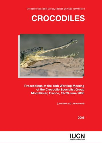 Proceedings of the 18th Working Meeting of the Crocodile Specialist ...