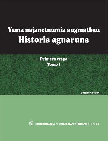 Historias aguaruna, primera etapa, Tomo 1 - Sil.org