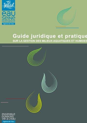 Guide juridique et pratique sur la gestion des milieux aquatiques