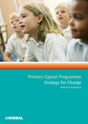 Primary Capital Programme Strategy for Change - Wirral Learning Grid
