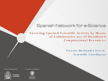 Fostering Spanish Scientific Activity by Means of ... - cesga