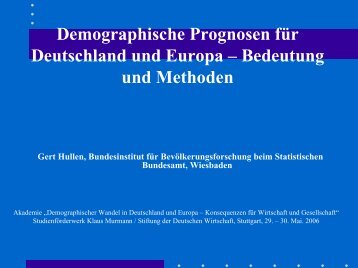 Demographische Prognosen für Deutschland und ... - g-hullen.de