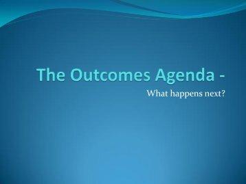 he Outcomes Agenda: What happens next? - Cymorth Cymru