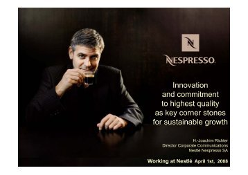 Innovation and commitment to highest quality as key corner ... - Nestlé