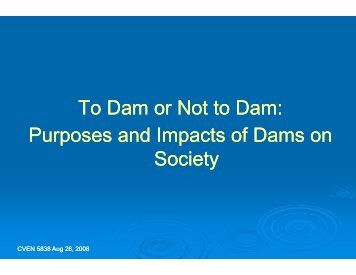 To Dam or Purposes and Im So Not to Dam: pacts of Dams on i tcey