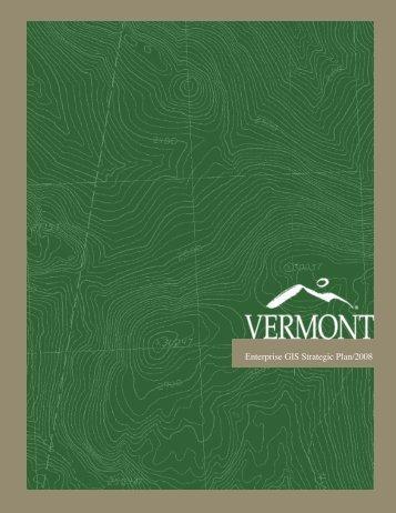 Vermont's Enterprise GIS Strategic Plan - State of Vermont